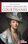 Télécharger le livre :  La petite histoire des courtisanes