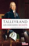 Télécharger le livre :  Talleyrand, les derniers secrets