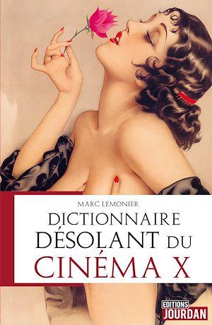 Téléchargez le livre :  Dictionnaire désolant du cinéma X