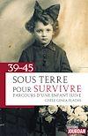 Télécharger le livre :  39-45 : Sous terre pour survivre