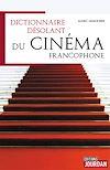 Télécharger le livre :  Dictionnaire désolant du cinéma francophone