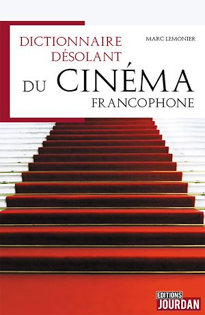 Téléchargez le livre :  Dictionnaire désolant du cinéma francophone