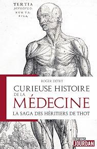 Téléchargez le livre :  Curieuse histoire de la médecine