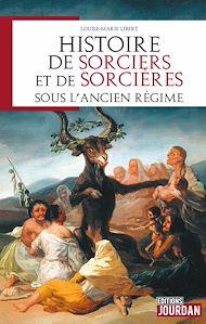 Téléchargez le livre :  Histoire de sorciers et de sorcières sous l'Ancien régime