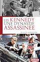 Télécharger le livre : Les Kennedy, une dynastie assassinée