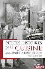 Téléchargez le livre :  Petites histoires de la cuisine à raconter la bouche pleine
