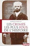 Télécharger le livre :  Les crimes les plus fous de l'histoire