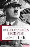 Télécharger le livre :  Les croyances secrètes de Hitler