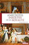 Télécharger le livre :  Anecdotes insolites de la royauté