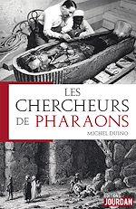 Téléchargez le livre :  Les chercheurs de Pharaons