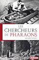 Télécharger le livre : Les chercheurs de Pharaons