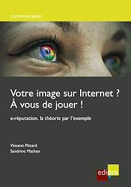 Téléchargez le livre :  Votre image sur internet ? A vous de jouer !