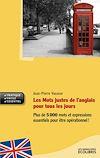 Télécharger le livre :  Les mots justes de l'anglais pour tous les jours