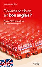 Téléchargez le livre :  Comment dit-on en bon anglais ?