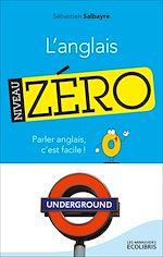 Téléchargez le livre :  L'anglais, Niveau zéro