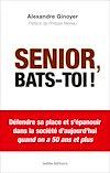 Télécharger le livre :  Senior, bats-toi !