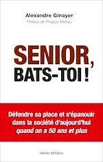 Téléchargez le livre :  Senior, bats-toi !