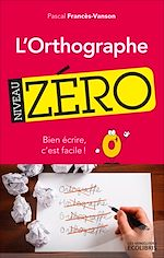 Download this eBook L'orthographe, niveau zéro