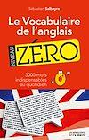 Télécharger le livre :  Le vocabulaire de l'anglais, niveau zéro