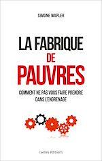 Téléchargez le livre :  La fabrique de pauvres