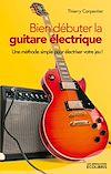 Télécharger le livre :  Bien débuter la guitare électrique