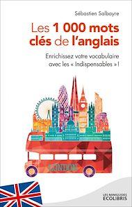 Téléchargez le livre :  MG Les 1000 mots clés de l'anglais