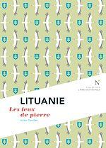 Téléchargez le livre :  Lituanie : Les feux de pierre