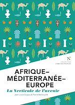 Téléchargez le livre :  Afrique - Méditerranée - Europe : La verticale de l'avenir
