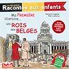 Télécharger le livre :  Ma première histoire… Les rois des Belges