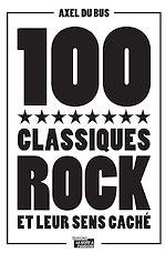 Download this eBook 100 classiques rock et leur sens caché