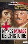 Télécharger le livre :  Les plus grands bâtards de l'Histoire