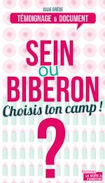 Download this eBook Sein ou biberon ? Choisis ton camp !