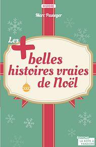 Téléchargez le livre :  Les plus belles histoires vraies de Noël