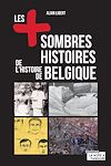 Télécharger le livre :  Les plus sombres histoires de l'histoire de Belgique