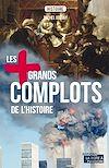 Télécharger le livre :  Les plus grands complots de l'Histoire
