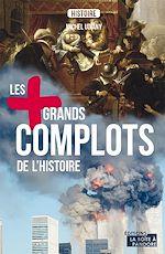 Téléchargez le livre :  Les plus grands complots de l'Histoire