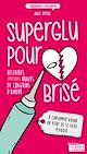 Télécharger le livre : Superglu pour cœur brisé