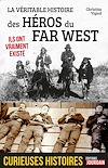 Télécharger le livre :  La véritable histoire des héros du Far West