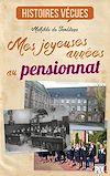 Télécharger le livre :  Mes joyeuses années au pensionnat