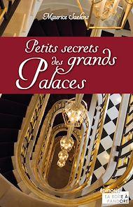 Téléchargez le livre :  Petits secrets des grands palaces