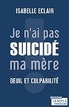 Télécharger le livre :  Je n'ai pas suicidé ma mère