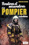 Télécharger le livre :  Aventures et mésaventures d'un pompier volontaire