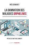Télécharger le livre :  La damnation des maladies orphelines