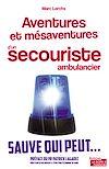 Télécharger le livre :  Aventures et mésaventures d'un secouriste ambulancier