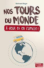 Téléchargez le livre :  Nos tours du monde, à deux et en famille !