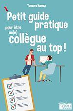 Download this eBook Petit guide pratique pour être un(e) collègue au top !