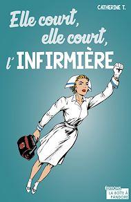 Téléchargez le livre :  Elle court, elle court l'infirmière