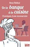 Télécharger le livre :  De la banque à la cuisine