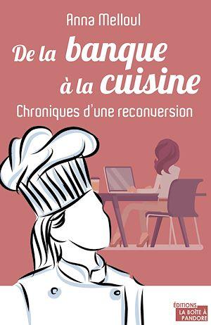 Téléchargez le livre :  De la banque à la cuisine
