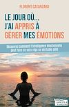 Télécharger le livre :  Le jour où j'ai appris à gérer mes émotions